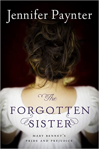 The Forgotten Sister: Mary Bennet's Pride and Prejudice