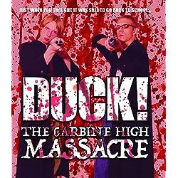 Duck! the Carbine High Massacre [Blu-ray]