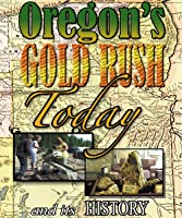 Oregon's Gold Rush Today