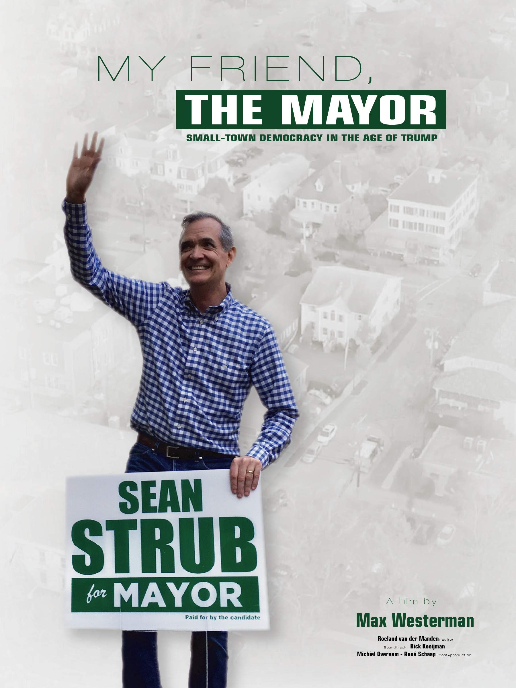 My Friend, The Mayor; Small-town Politics in the Age of Trump