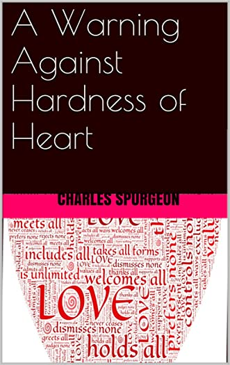 A Warning Against Hardness of Heart
