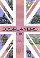Cosplayers UK The Movie[NON-US FORMAT, PAL]