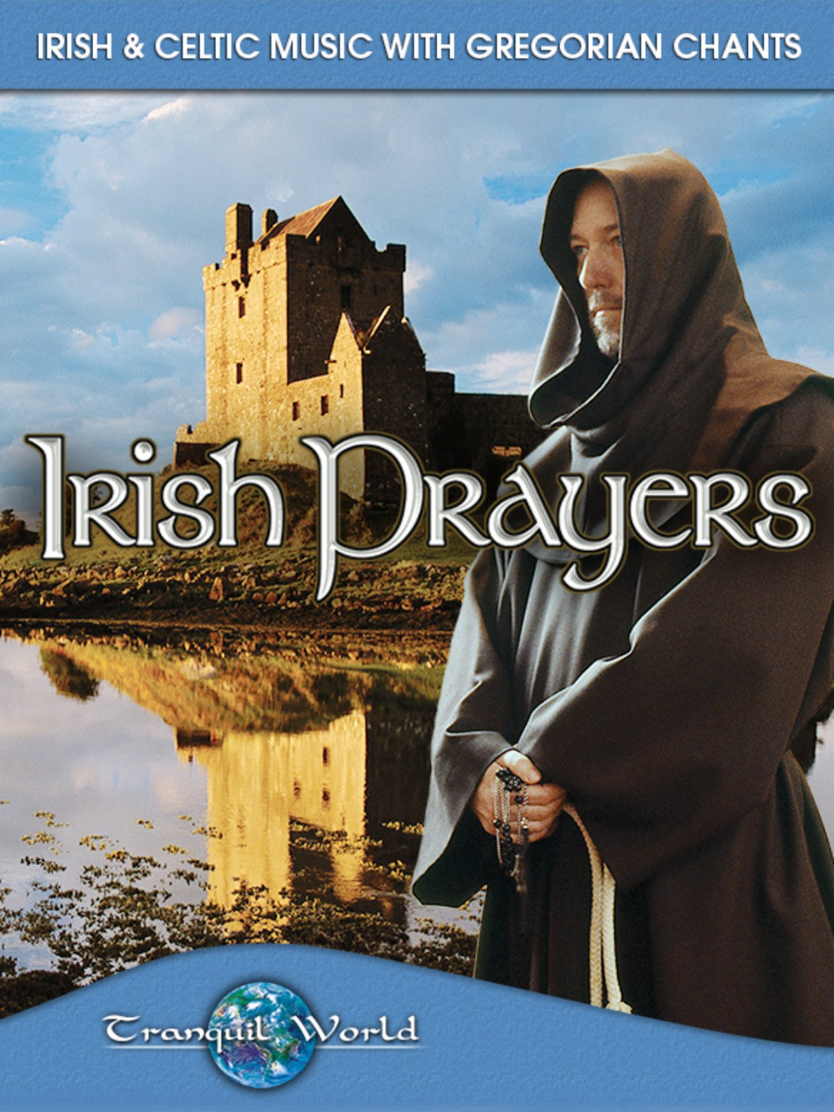 Irish Prayers: Irish & Celtic Music with Gregorian Chants (Tranquil World)