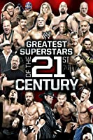 WWE: The Greatest Superstars of the 21st Century [HD]