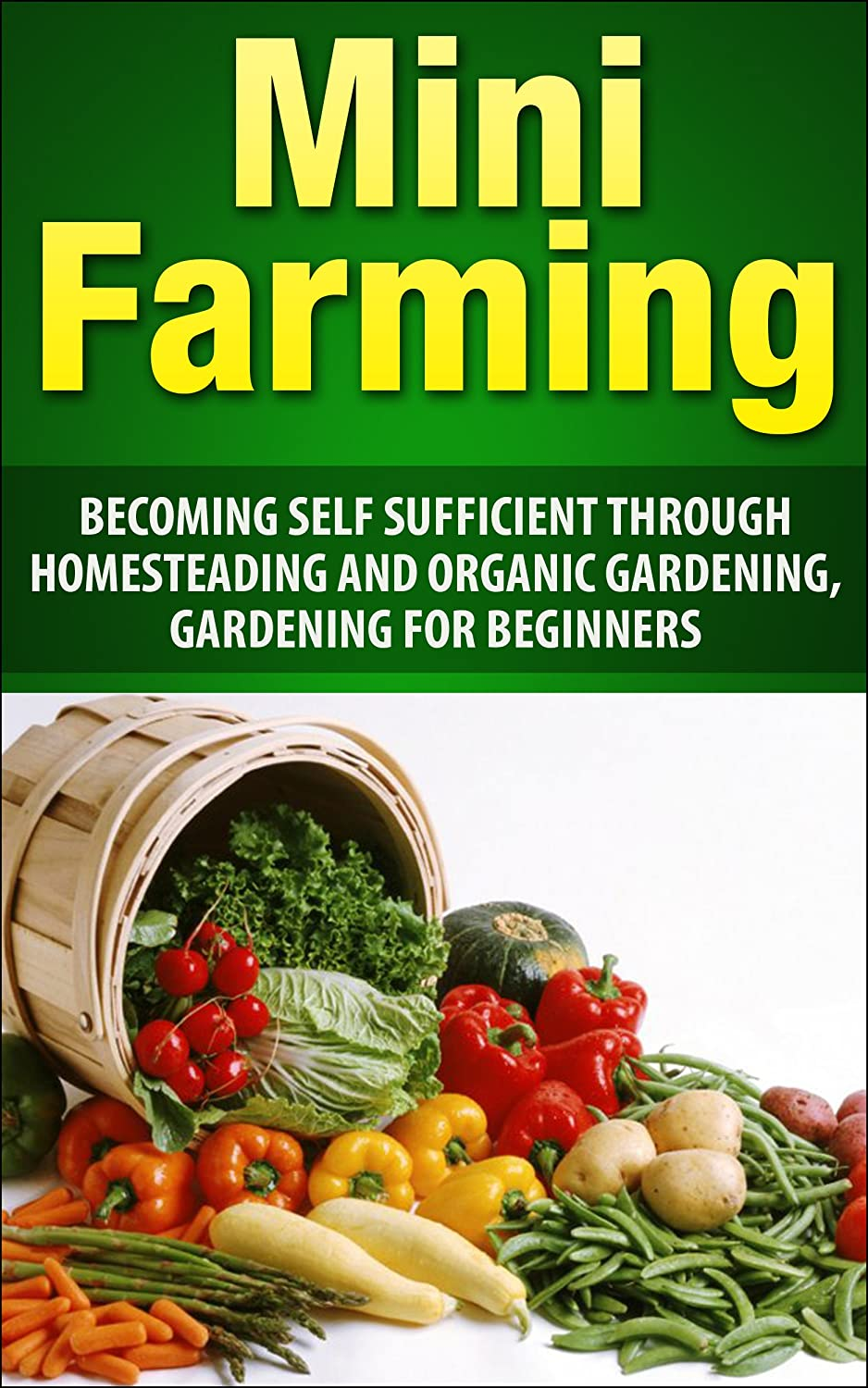http://www.amazon.com/Mini-Farming-Sufficient-Homesteading-Gardening-ebook/dp/B00L06N7VC/ref=as_sl_pc_ss_til?tag=lettfromahome-20&linkCode=w01&linkId=GKIV75H7ZPB64JDW&creativeASIN=B00L06N7VC