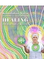 Kundalini Yoga: Heal yourself and Heal Others with Raghubir Khalsa