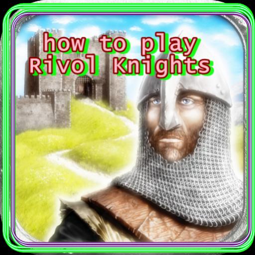 How To Play Rivol Knights