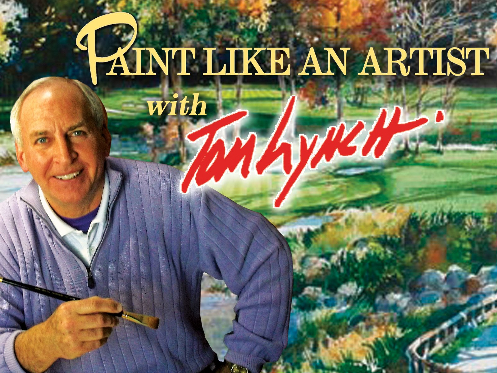 Paint Like an Artist with Tom Lynch - Season 1