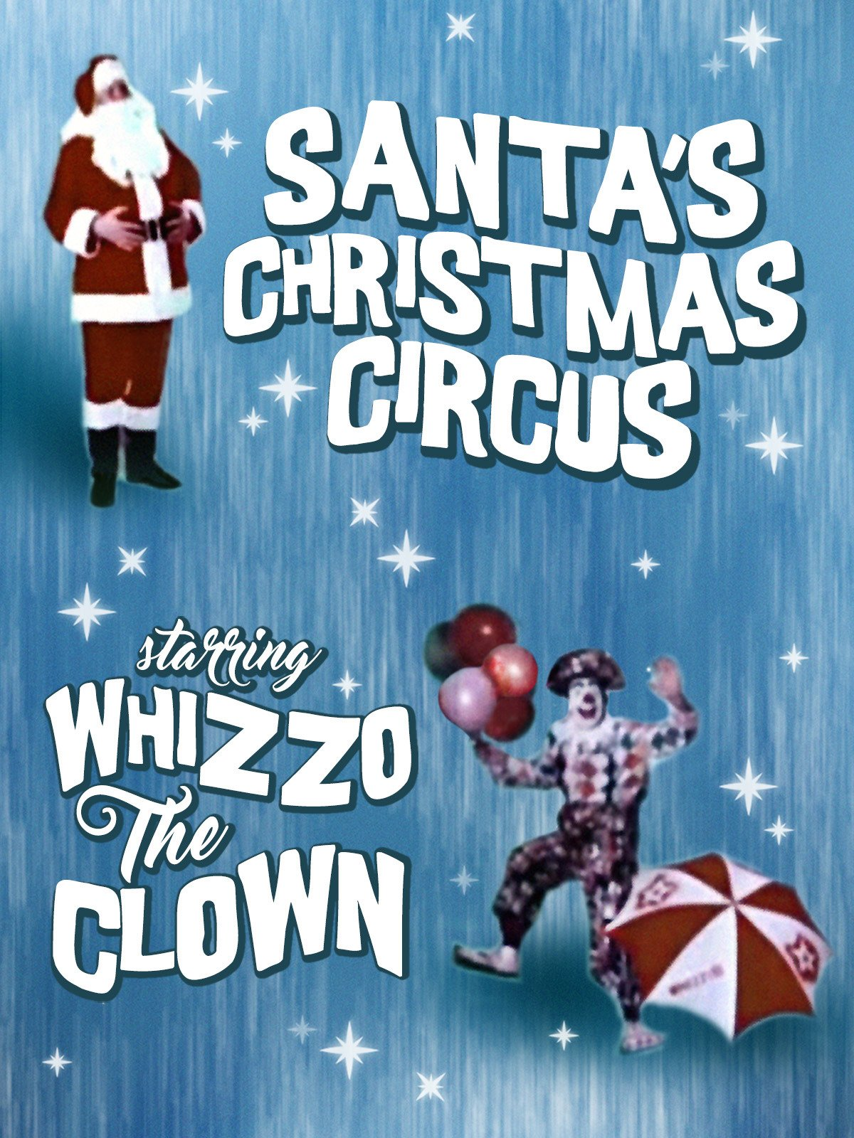 Santa's Christmas Circus Starring Whizzo the Clown