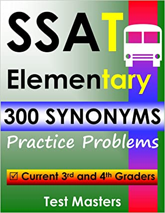 SSAT Elementary - 300 Synonyms Practice Problems ( Testing For Grades 3 and 4 ) written by Test Masters