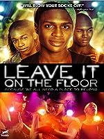 Leave it on the Floor [HD]