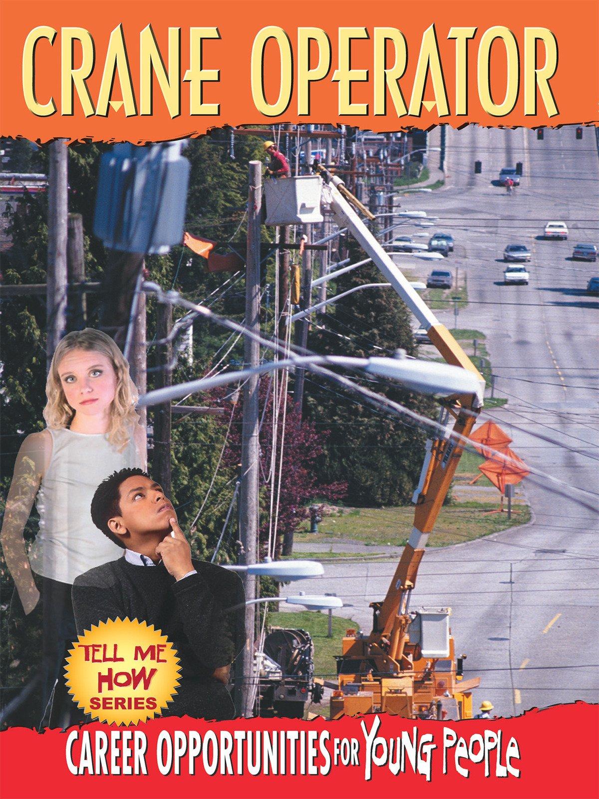 Tell Me How Career Series: Crane Operator