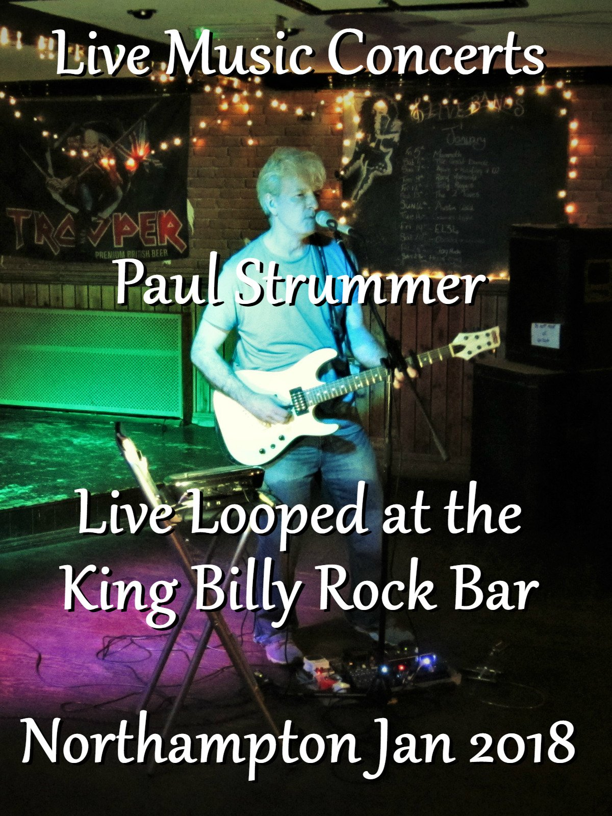 Live Music Concert: Paul Strummer Live Looped at the King Billy Rock Bar Northampton UK Jan 2018 on Amazon Prime Instant Video UK