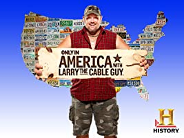 Only in America with Larry the Cable Guy Season 1