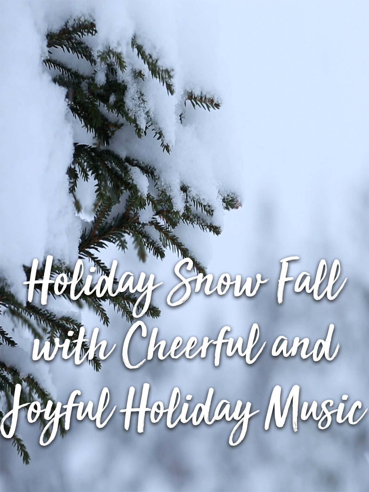 Holiday Snow Fall with Cheerful and Joyful Holiday music