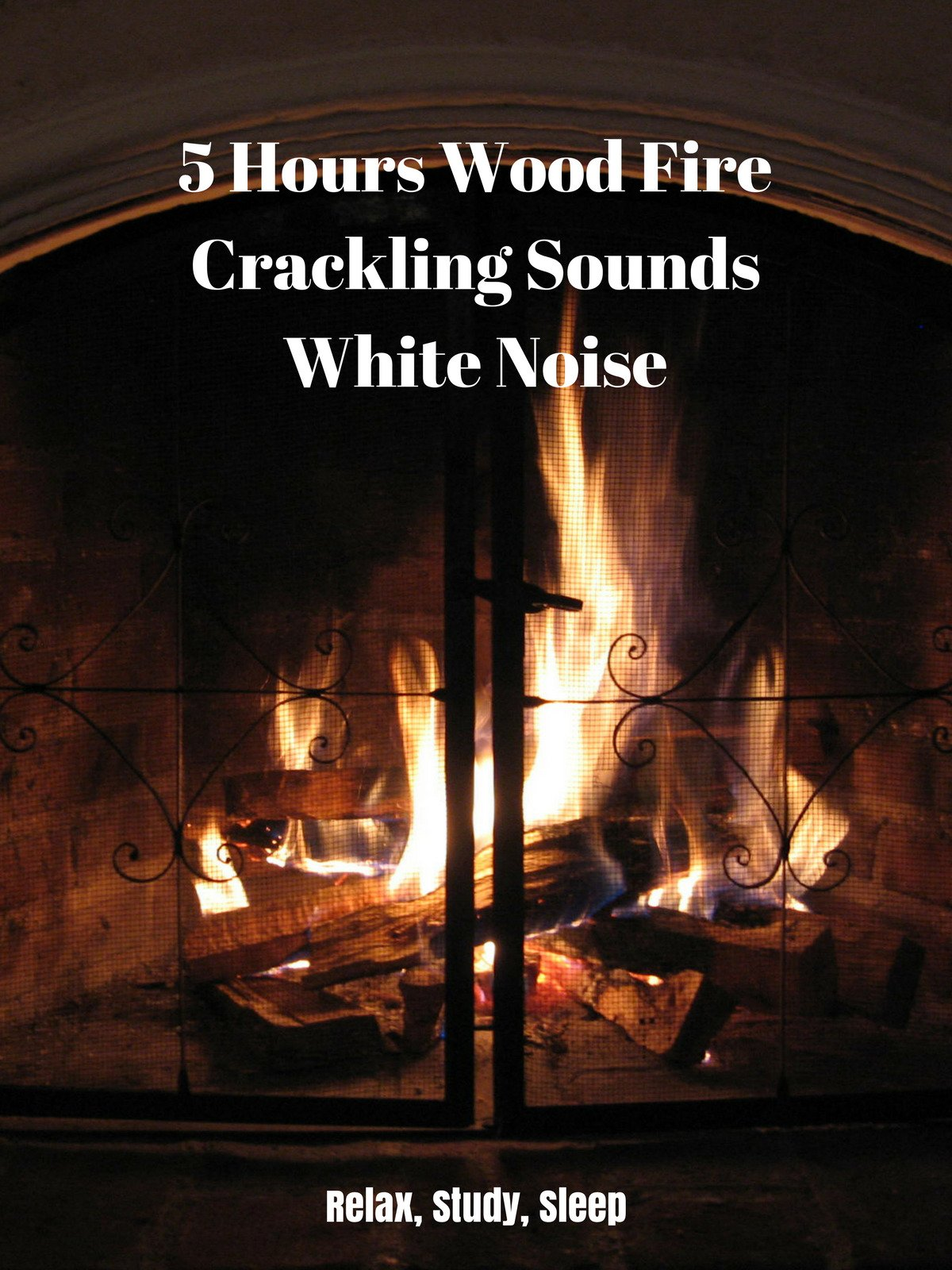 5 Hours Wood Fire Crackling Sounds White Noise