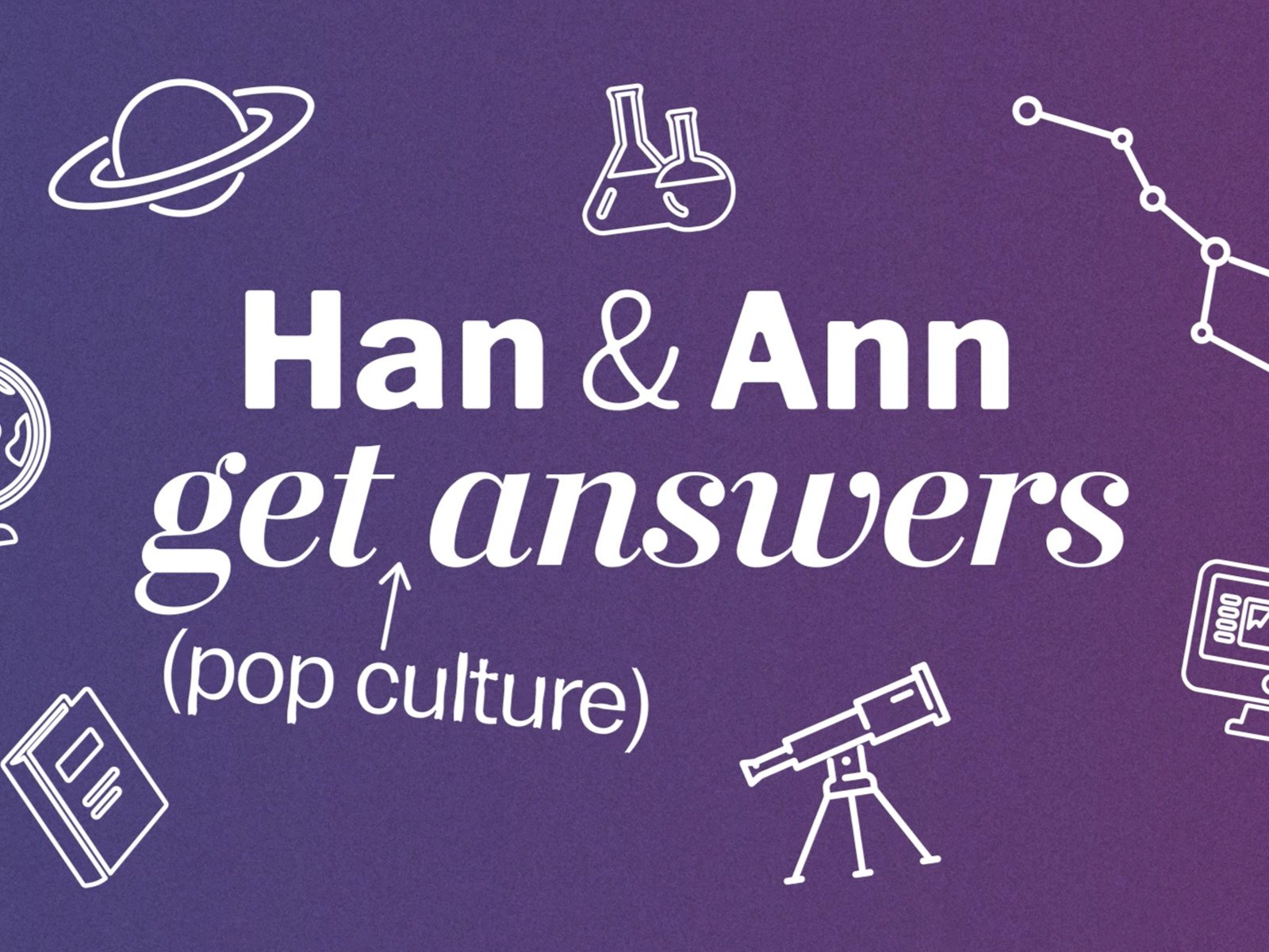 Han and Ann get answers - Season 1