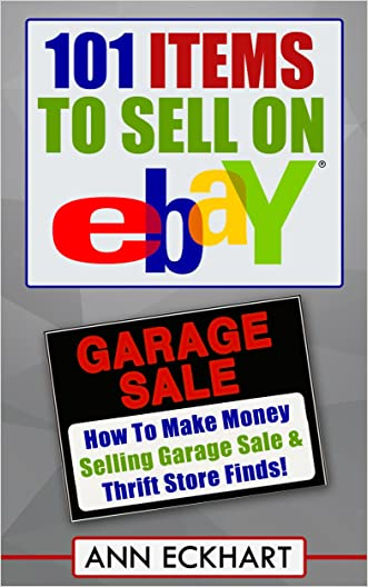 101 Items To Sell On Ebay: How To Make Money Selling Garage Sale & Thrift Store Finds