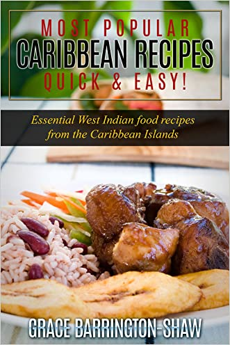 Most Popular Caribbean Recipes - Quick & Easy: Essential West Indian Food Recipes From The Caribbean Islands (Caribbean recipes,Caribbean recipes old and ... cookbook,Jamaican books,Jamaican recipes)