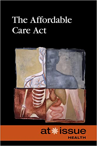 The Affordable Care Act (At Issue)