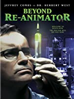 Beyond Re-Animator Unrated