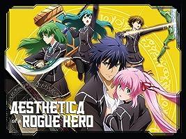 Aesthetica of a Rogue Hero: Season 1
