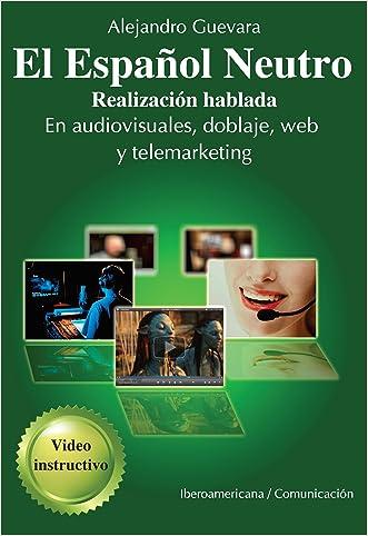 El Español Neutro (Spanish Edition)