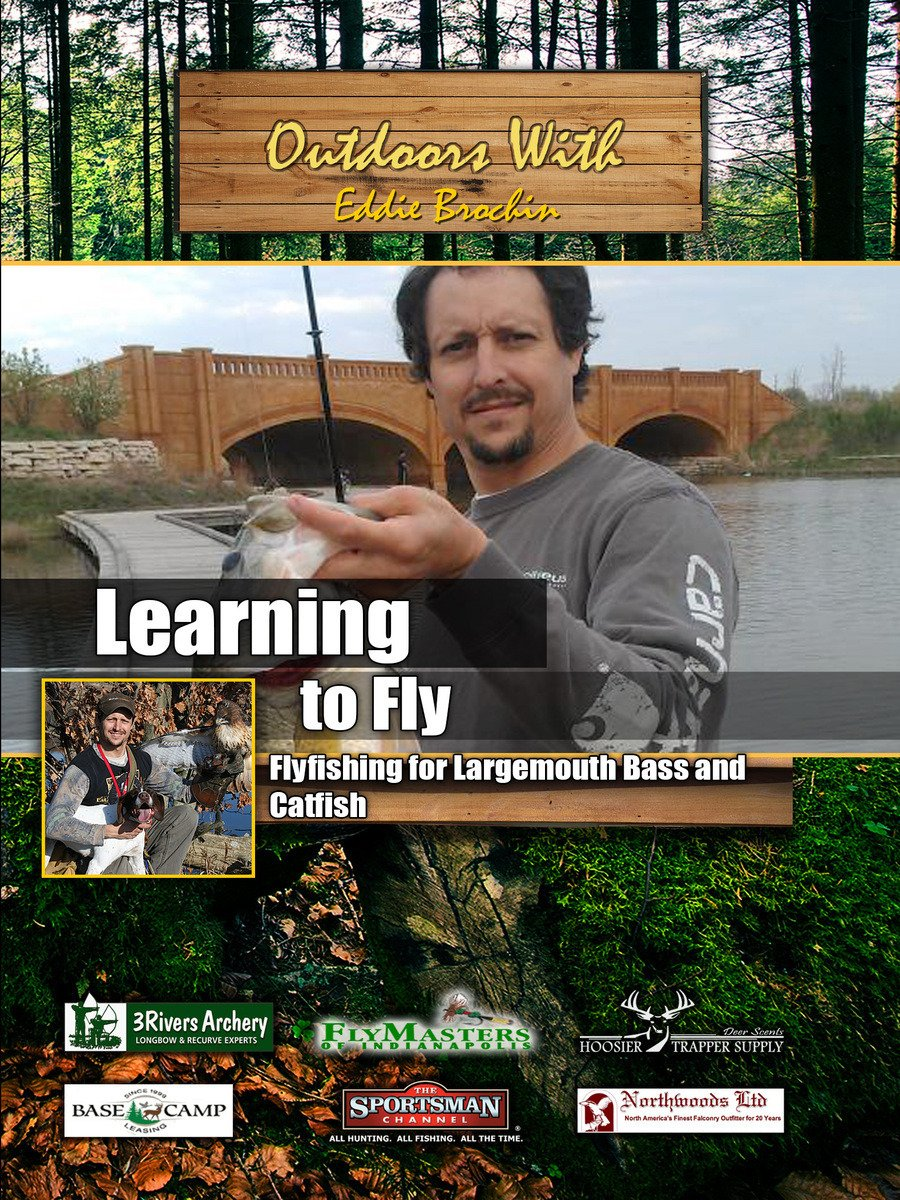 Outdoors with Eddie Brochin - Learning to Fly - Flyfishing for Largemouth Bass and Catfish on Amazon Prime Instant Video UK