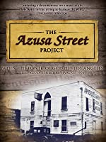 The Azusa Street Project