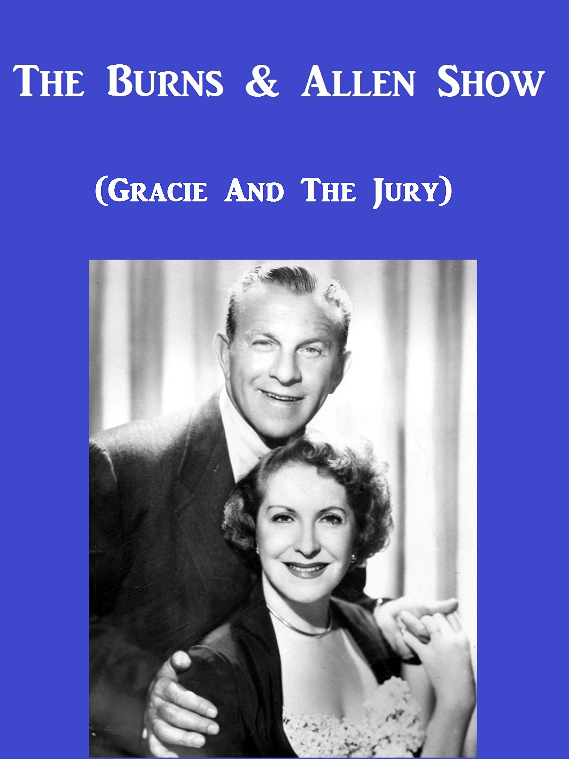 The Burns And Allen Show ( Gracie And The Jury )