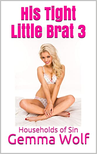 His Tight Little Brat 3: Households of Sin (The Tight Little Brat Series)