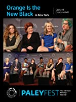 Orange Is the New Black: Cast and Creators Live at PALEYFEST in NY
