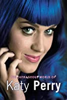Katy Perry: The Outrageous World of Katy Perry [HD]