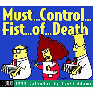 Cal 99 Dilbert: Must ..Control ..Fist ..of ..Deathcalendar