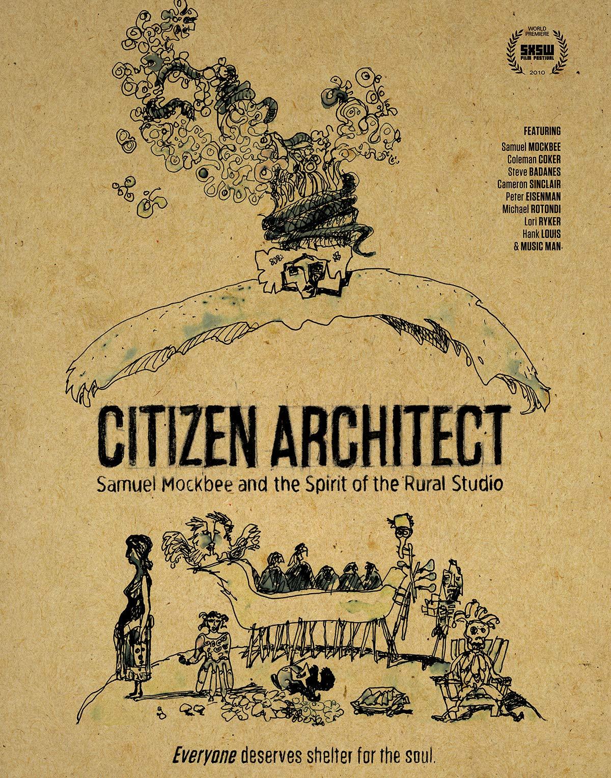 Citizen Architect: Samuel Mockbee and the Spirit of the Rural Studio on Amazon Prime Instant Video UK