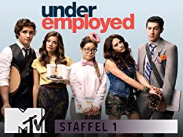 Underemployed Staffel 1