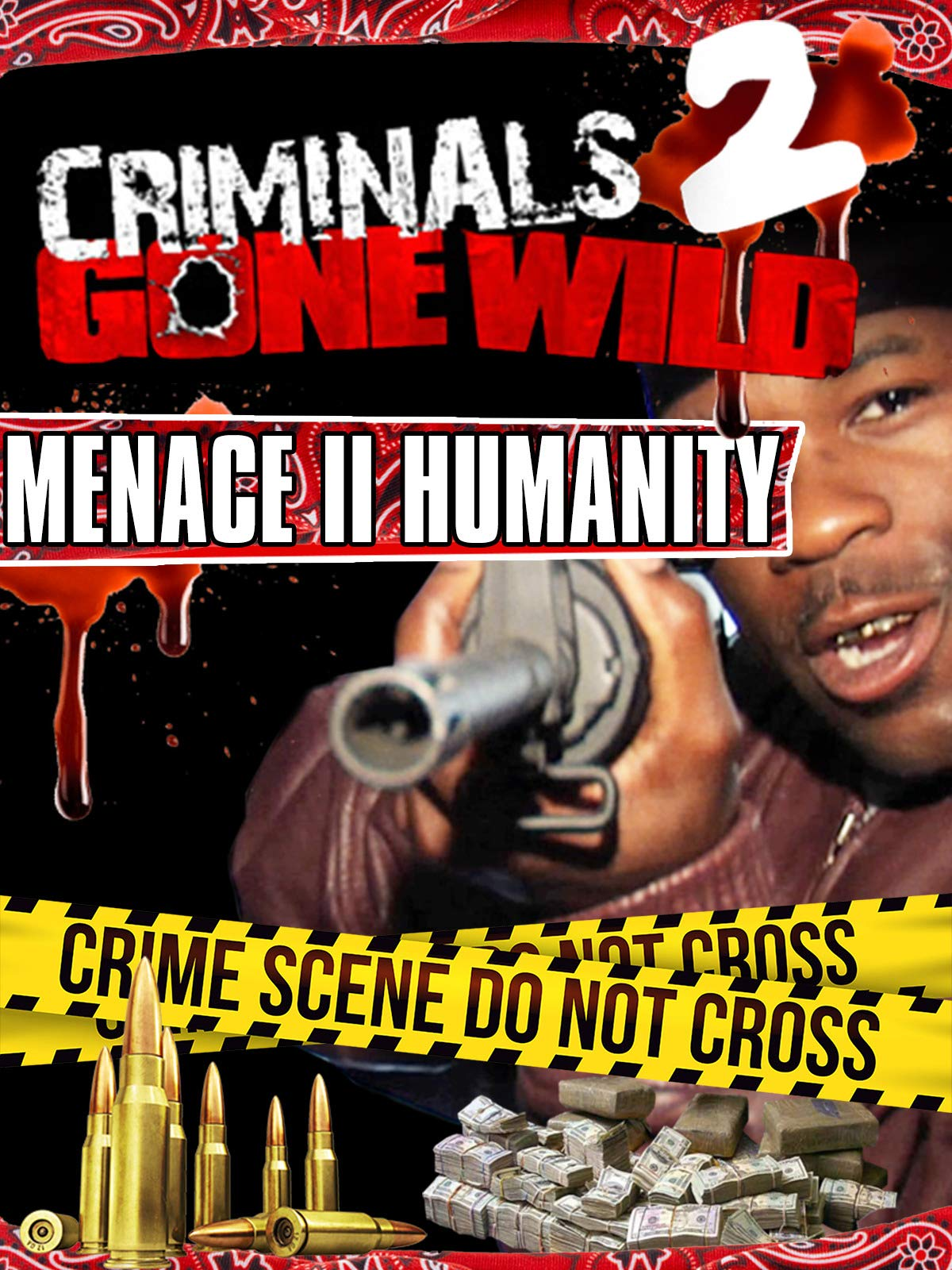 Criminals Gone Wild 2: Menace II Humanity