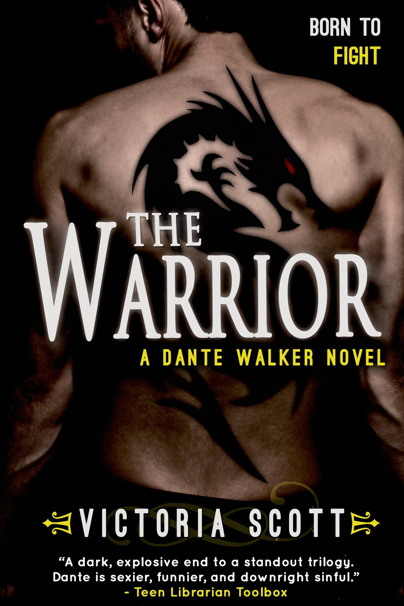 The Warrior (Dante Walker) - Victoria Scott