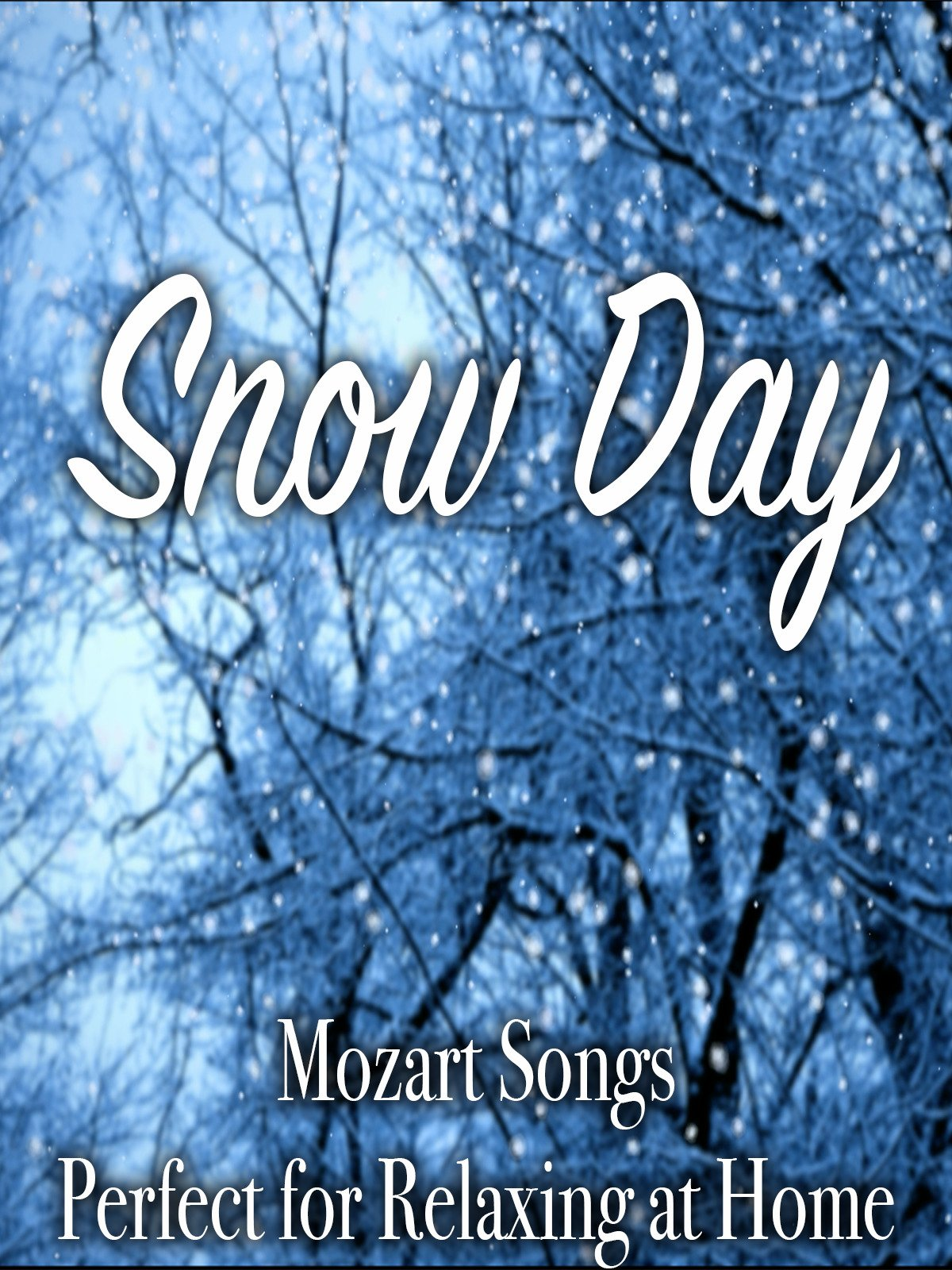 Snow Day Mozart Songs Perfect for Relaxing at Home on Amazon Prime Instant Video UK