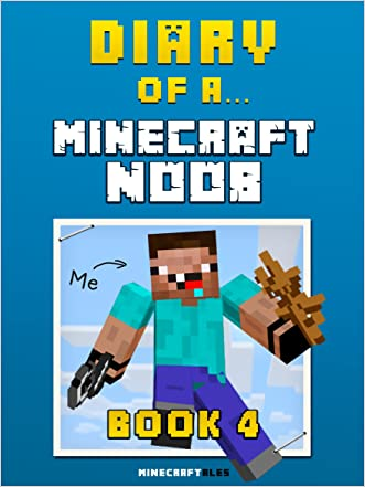 Diary of a Minecraft Noob: Book 4 [An Unofficial Minecraft Book] (Minecraft Tales 65) written by Crafty Nichole