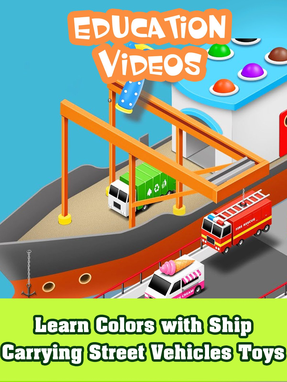 Learn Colors with Ship Carrying Street Vehicles Toys