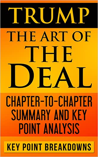Trump: The Art of the Deal | Chapter-to-Chapter Summary and Key Point Analysis