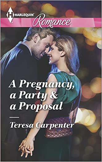 A Pregnancy, a Party & a Proposal (Harlequin Romance Large Print) written by Teresa Carpenter