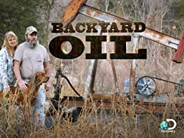 Backyard Oil Season 1 [HD]