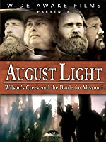 August Light: Wilson's Creek and the Battle for Missouri
