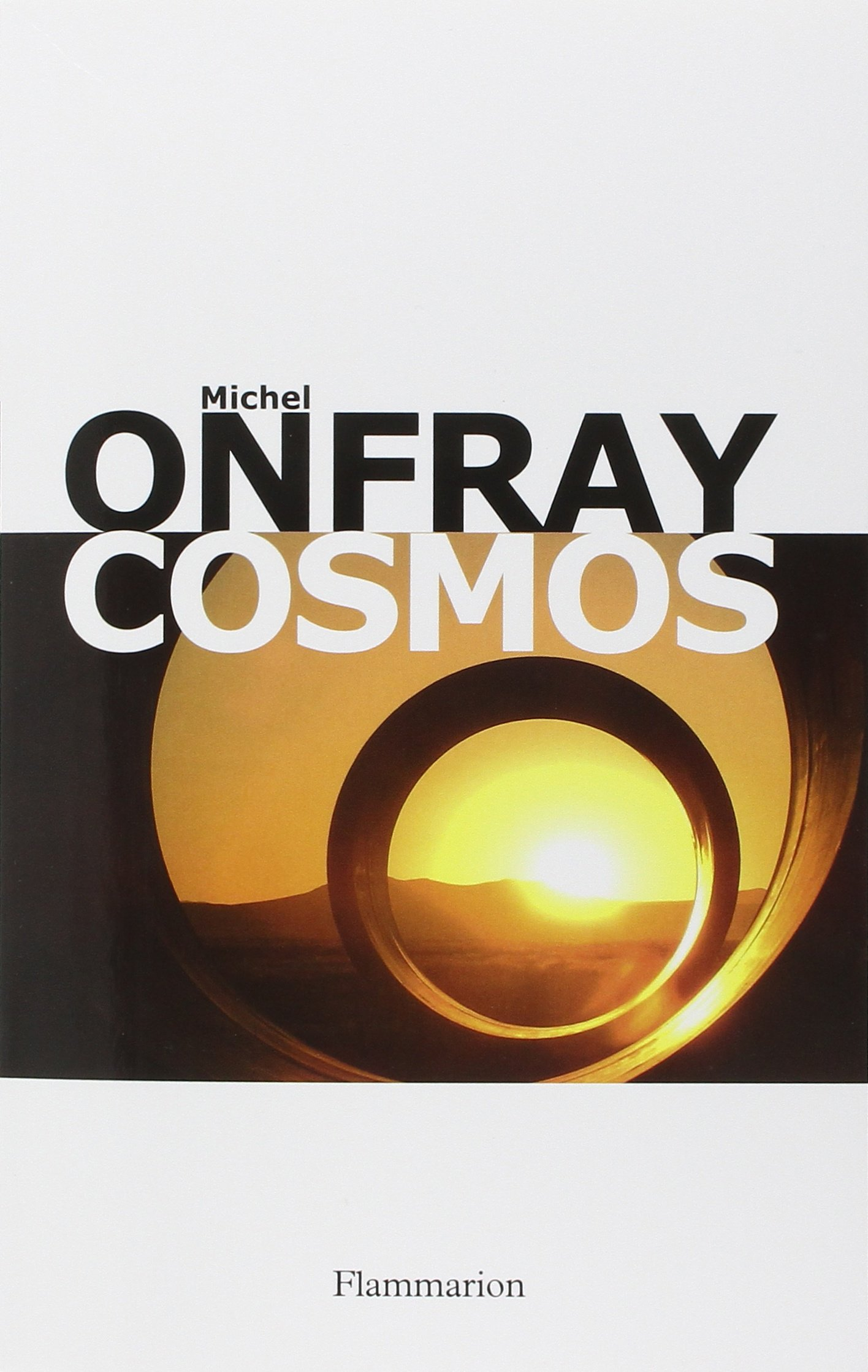 Michel Onfray - Cosmos : Une ontologie matérialiste