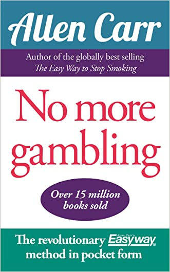 No More Gambling: The revolutionary Allen Carr's Easyway method in pocket form written by Allen Carr