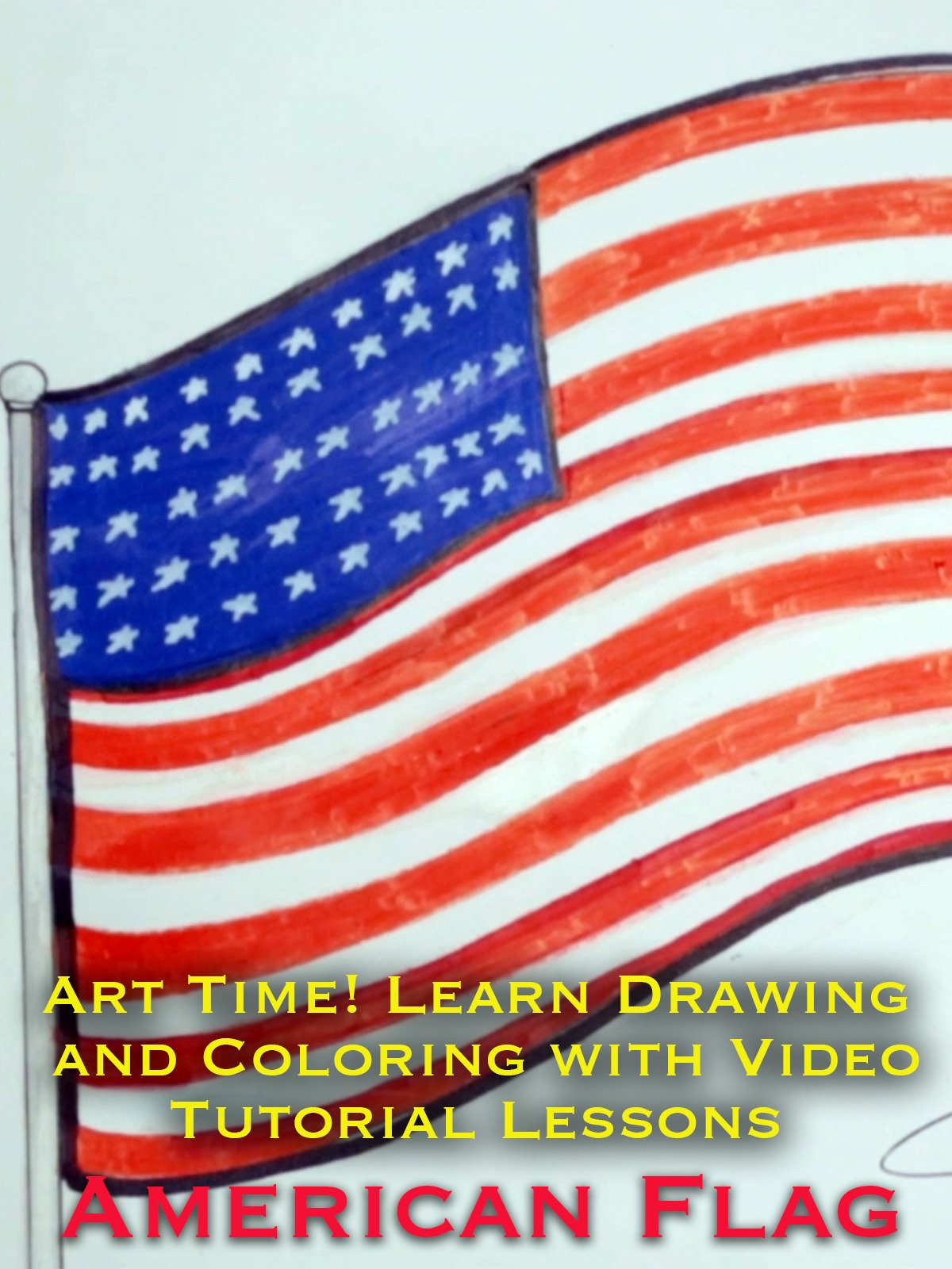 Art Time! Learn Drawing and Coloring with Video Tutorial Lessons American Flag
