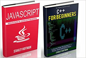 C++: A Smart Way to Learn Javascript Programming and C++(c plus plus, C++ for beginners, JAVA, hacking, hacking exposed) (C Programming, HTML, Javascript, Coding, CSS, Java, PHP Book 1)