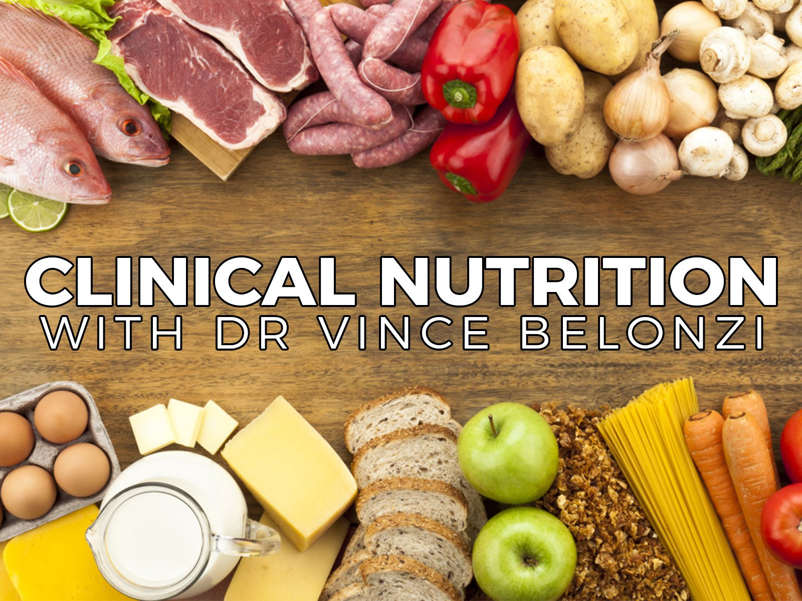 Clinical Nutrition With Dr Vince Belonzi - Season 1